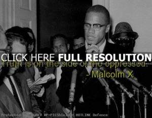 malcolm x, quotes, sayings, oppressed people, truth, famous