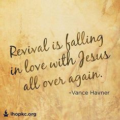 Revival. More