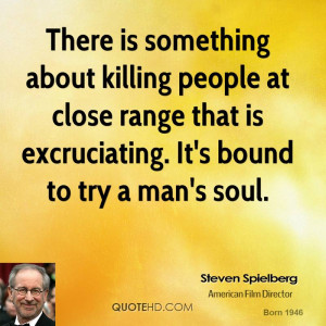 steven spielberg steven spielberg there is something about killing jpg