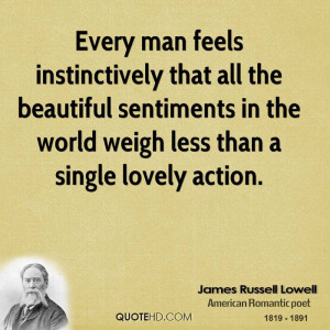 Every man feels instinctively that all the beautiful sentiments in the ...