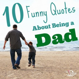 10 Quotes for Father's Day That Will Make Him LOL