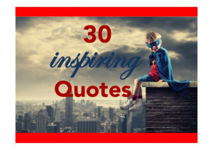 30 Inspiring Quotes To Help You Get Through Your Work Day