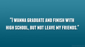 ... quotes about leaving high school quotes about leaving high school