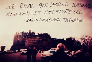 We read the world wrong and say that it deceives us.