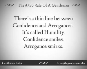 Confidence vs. Arrogance. #gentlemanrules