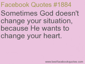 ... because He wants to change your heart.-Best Facebook Quotes, Facebook