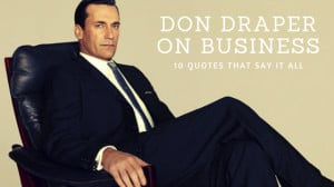 Don Draper Quotes on Business
