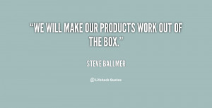 quote-Steve-Ballmer-we-will-make-our-products-work-out-68294.png