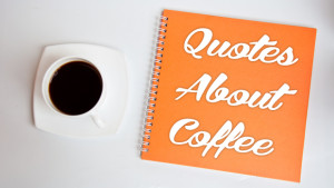 Coffee Quotes #FridayFavorites