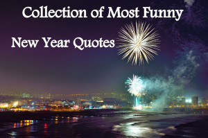 most-funny0-funny-new-year-quotes-ever-quotatations-funniest-funnier ...