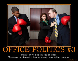 office-politics-3-office-demotivational-poster-1284048229.jpg