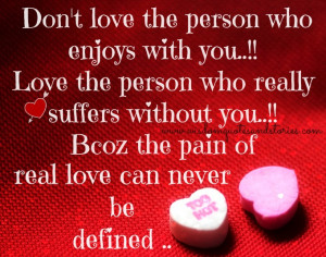 Love Is Pain Quotes Pain of real love can never be defined - wisdom ...