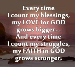 Every Time I Count My Blessings, My Love For God Grows Bigger