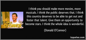 quote-i-think-you-should-make-more-movies-more-musicals-i-think-the ...