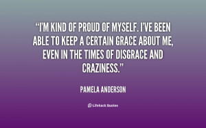 quote-Pamela-Anderson-im-kind-of-proud-of-myself-ive-114741.png