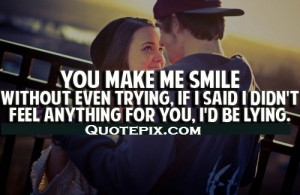 You Make Me Smile Without Even Trying.
