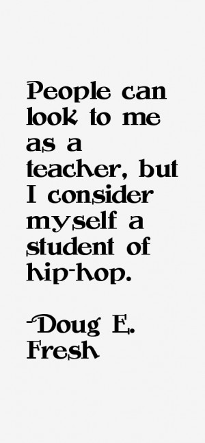 Doug E. Fresh Quotes & Sayings