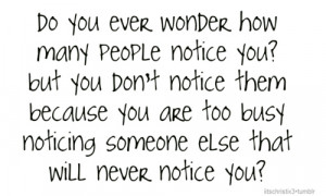 Do you ever wonder how many people notice you? But you don't notice ...