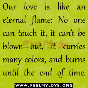 Our love is like an eternal flame