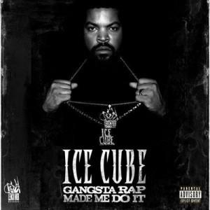 Ice Cube — Gangsta Rap Made Me Do It Lyrics