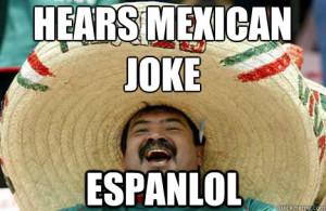 mexican racist hispanic jokes mexican racist hispanic jokes