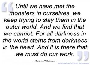 until we have met the monsters in marianne williamson