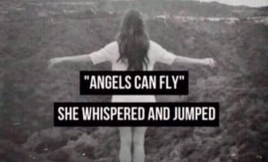 Angels Can Fly'' She Whispered And Jumped.