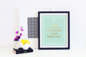 Free Printable Inspirational Quotes – Your Attitude Art Print Posted ...