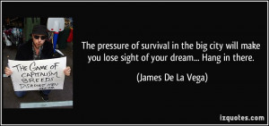 The pressure of survival in the big city will make you lose sight of ...