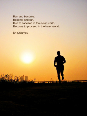 ... . Become to proceed in the inner world. - Sri Chinmoy - Sri Chinmoy