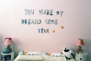 You Make My Dreams Come True