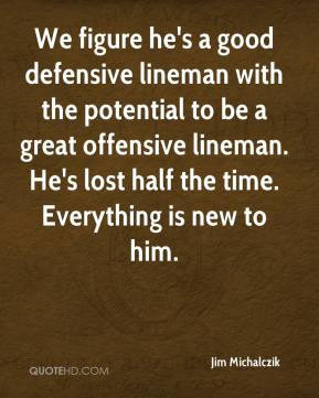 defensive lineman with the potential to be a great offensive lineman ...