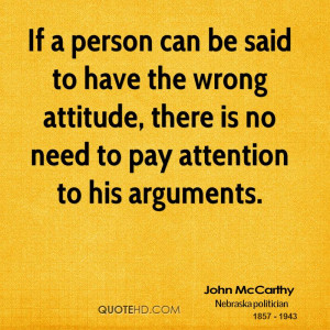 If a person can be said to have the wrong attitude, there is no need ...