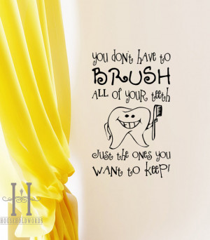 Dental Sign Wall Decal You Don't have to Brush all of your Teeth just ...