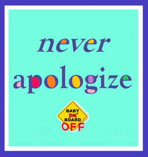 Why Do I Have to Apologize?