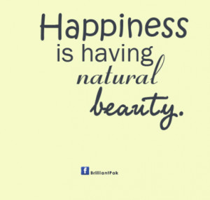 Happiness Is Having Natural Beauty