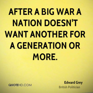 After a big war a nation doesn't want another for a generation or more ...