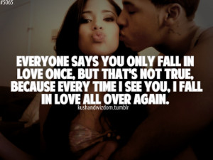 Everyone says you only fall in love once, But that's not true, because ...