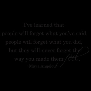 People Will Never Forget The Way You Made Them Feel Wall Quotes ...