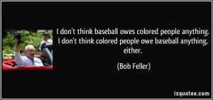 owes colored people anything. I don't think colored people owe ...