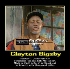 Clayton Bigsby: Condoleezza Rice