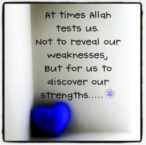 ... tests up to reveal our strength through Him Islamic Quotes Stay Strong