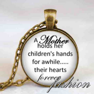 Mother child quote necklace , Mother holds her childrens hands jewelry ...