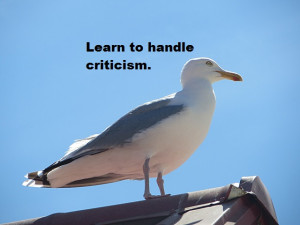 Quote: Learn to handle criticism.
