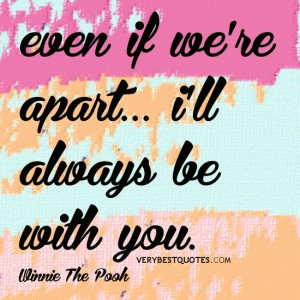 Love quotes, Winnie The Pooh quotes, even if we're apart… i'll ...