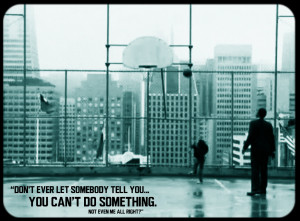 Pursuit of Happyness [2006] QuoteAmazing movie based on the true story ...
