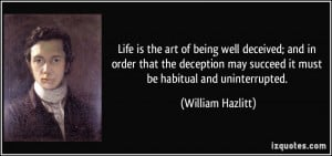 is the art of being well deceived; and in order that the deception ...