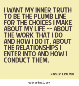 ... parker j palmer more life quotes love quotes motivational quotes