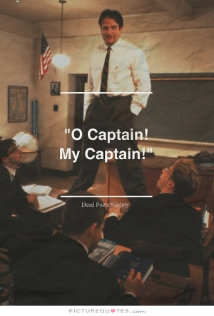 Leader Quotes Dead Poets Society Quotes Captain Quotes