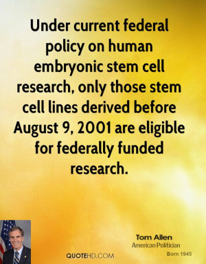 Under current federal policy on human embryonic stem cell research ...